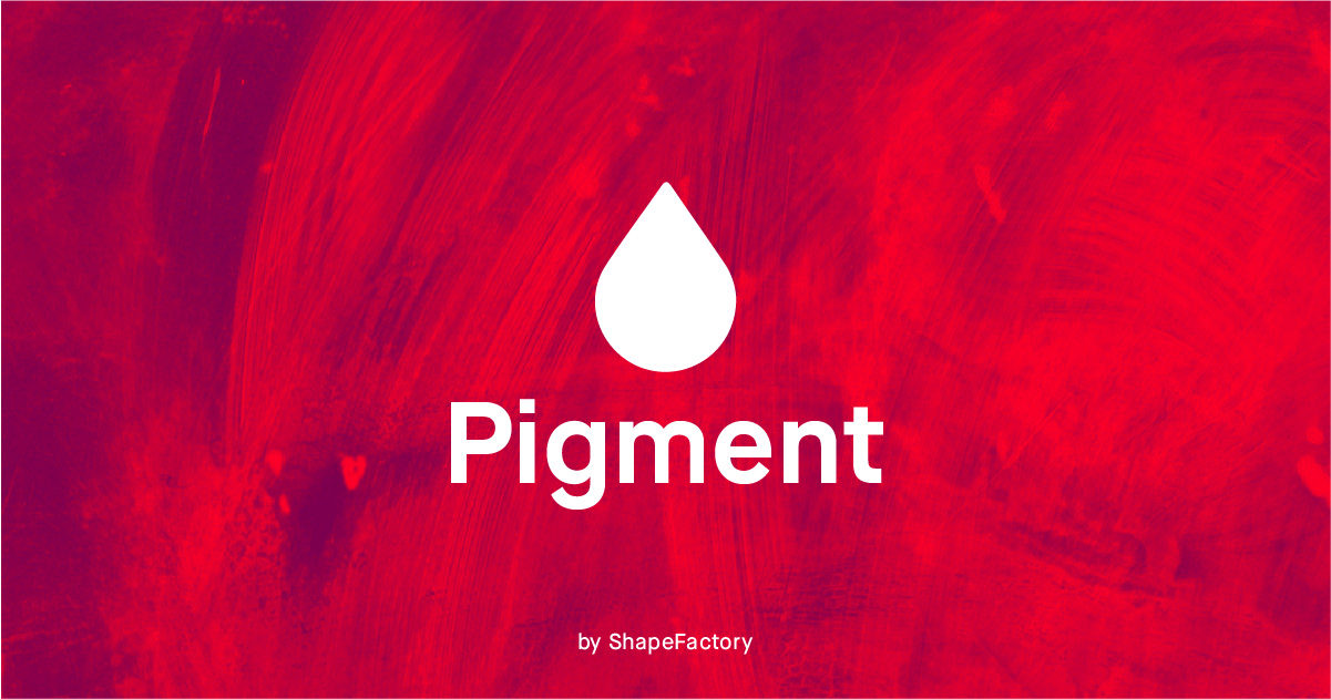 Pigment By ShapeFactory